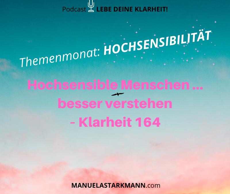 Hochsensible Menschen … besser verstehen – Klarheit 164