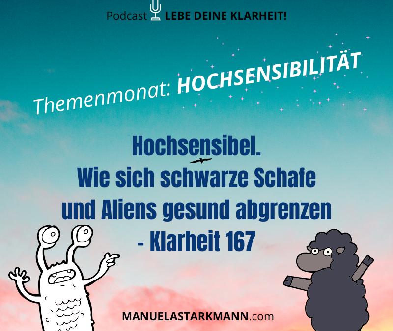 Hochsensibel. Wie sich schwarze Schafe und Aliens gesund abgrenzen – Klarheit 167