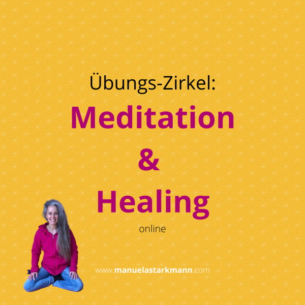 Manuela Starkmann - Übungs-Zirkel - Meditation & Healing