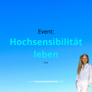 Manuela Starkmann - Event - Hochsensibilität leben