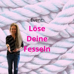 Manuela Starkmann - Event - Löse Deine Fesseln