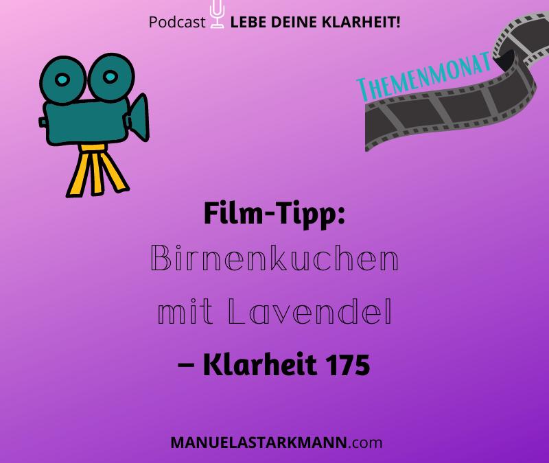 Film-Tipp: Birnenkuchen mit Lavendel – Klarheit 175