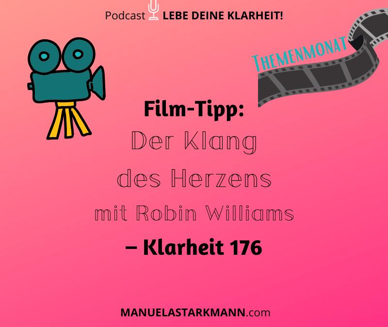 Film-Tipp: Der Klang des Herzens - mit Robin Williams – Klarheit 176 - Podcast - Manuela Starkmann