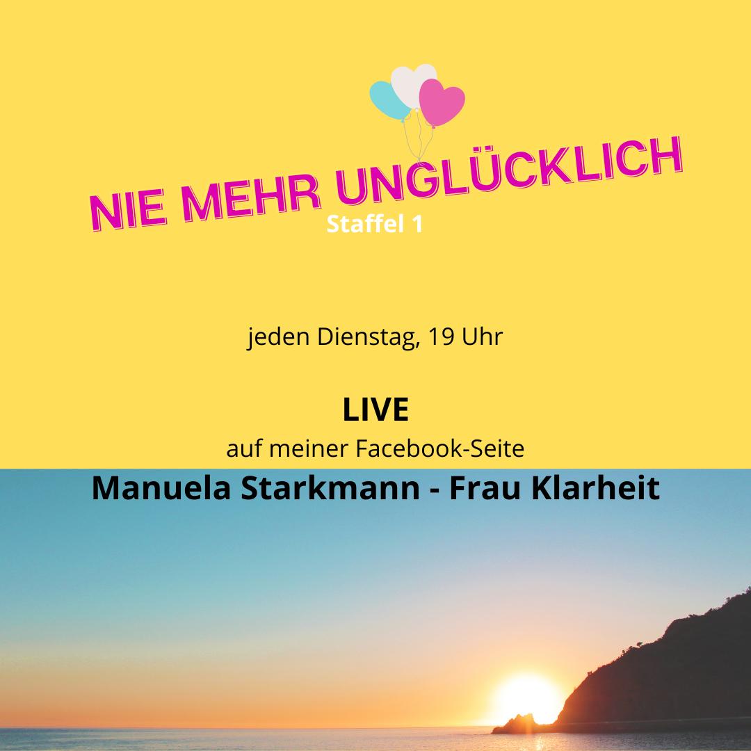 NIE MEHR UNGLÜCKLICH - Manuela Starkmann - Facebook LIVE - Staffel 1