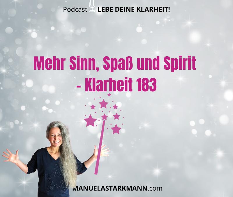 Mehr Sinn, Spaß und Spirit – Klarheit 183