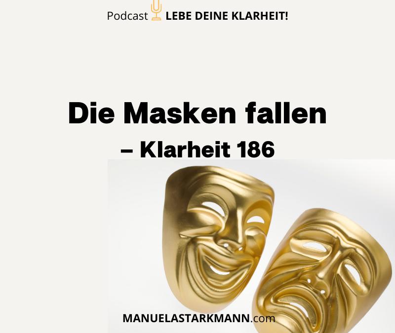 Die Masken fallen - Podcast 186 - Podcast - von Manuela Starkmann