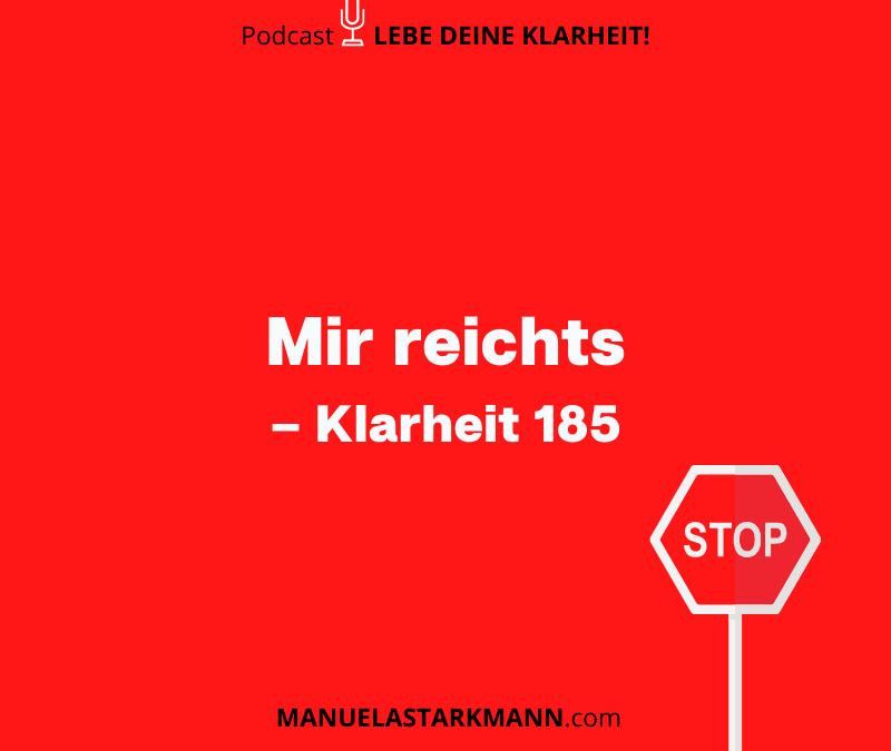 Mir reicht's – Klarheit 185 - Podcast - von Manuela Starkmann