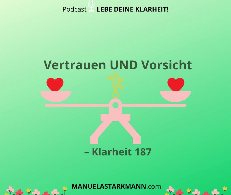 Vertrauen UND Vorsicht – Klarheit 187 - Podcast - von Manuela Starkmann