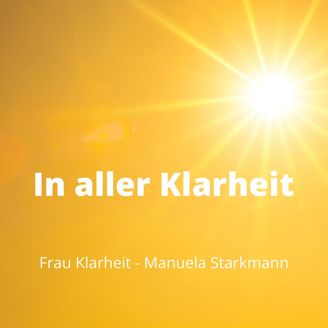 In aller Klarheit - Facebook LIVE Serie - Manuela Starkmann