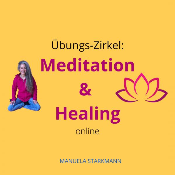 Übungs-Zirkel 2021- Meditation & Healing - von Manuela Starkmann - Events