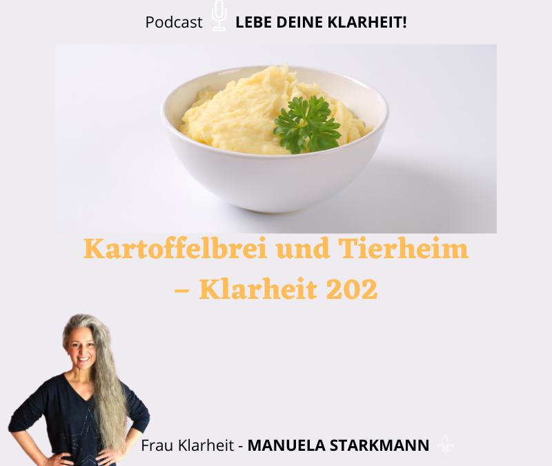 Kartoffelbrei und Tierheim – Klarheit 202