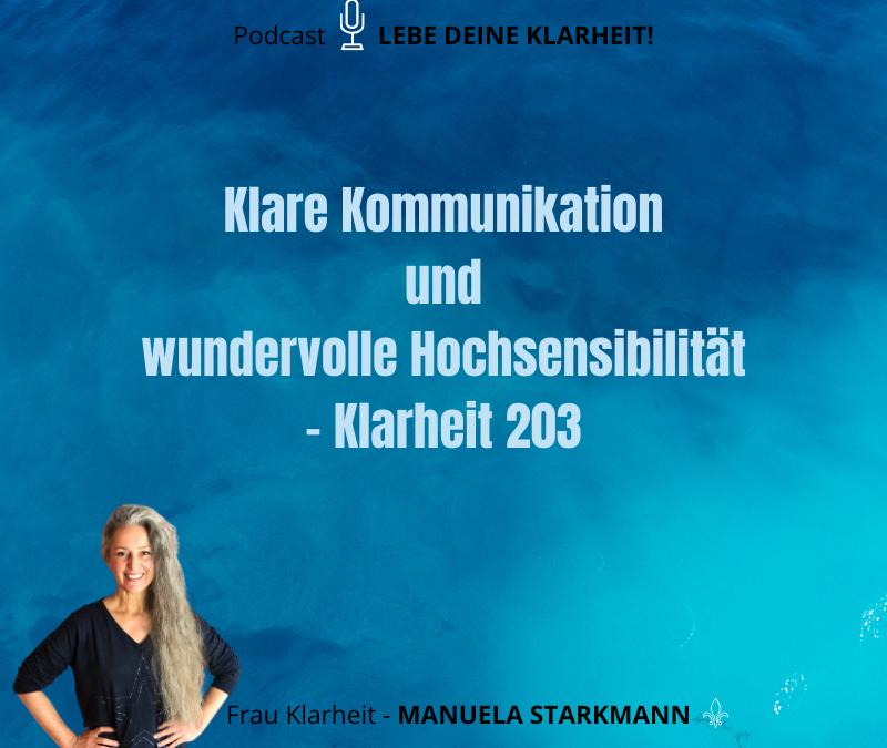 Klare Kommunikation und wundervolle Hochsensibilität – Klarheit 203