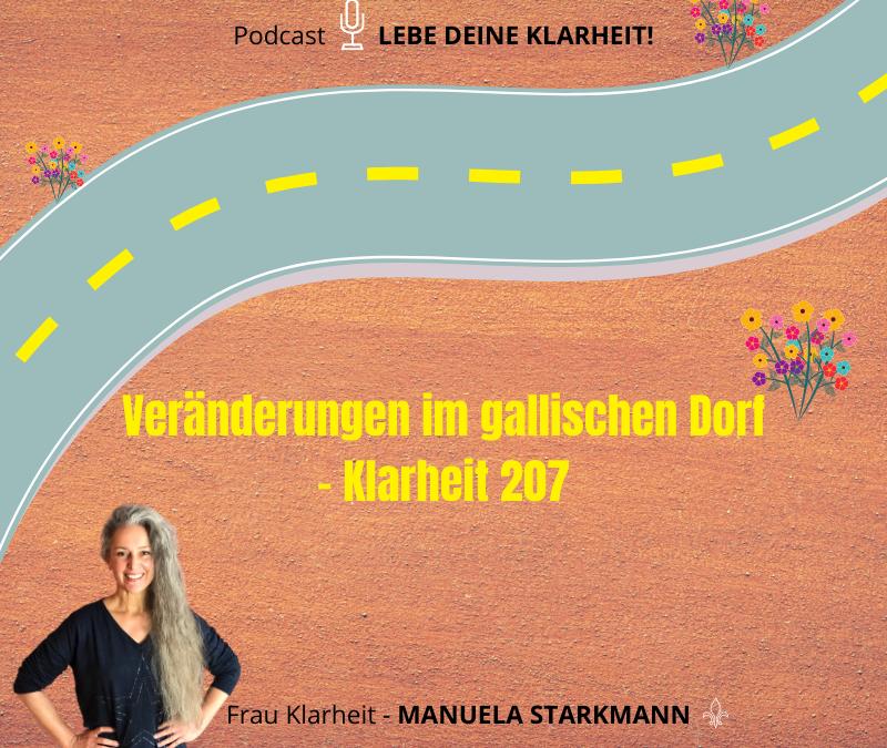 Veränderungen im gallischen Dorf – Klarheit 207 - Podcast - von Manuela Starkmann