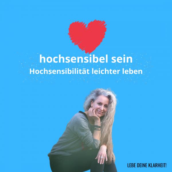 hochsensibel sein - Hochsensibilität leichter leben - Webinar von Manuela Starkmann