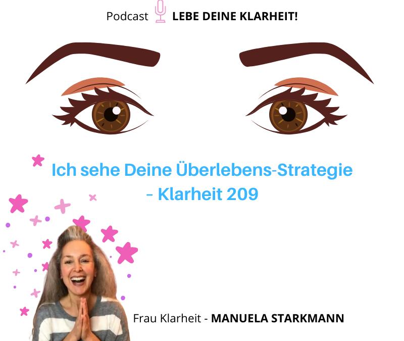 Ich sehe Deine Überlebens-Strategie – Klarheit 209