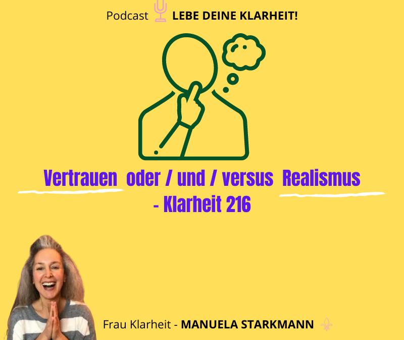 Vertrauen  oder / und / versus  Realismus – Klarheit 216