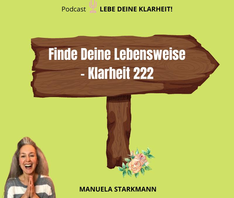Finde Deine Lebensweise – Klarheit 222