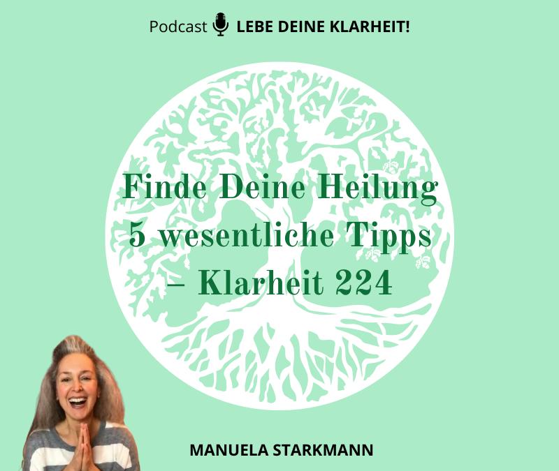 Finde Deine Heilung – 5 wesentliche Tipps – Klarheit 224
