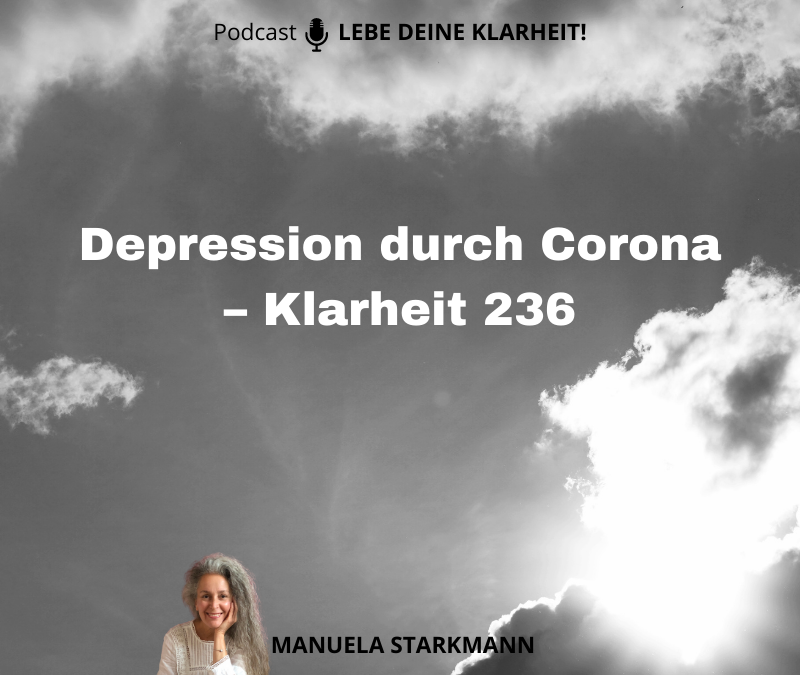 Depression durch Corona – Klarheit 236